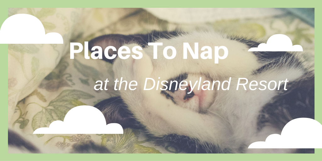 7 Places to Nap in Disneyland and California Adventure