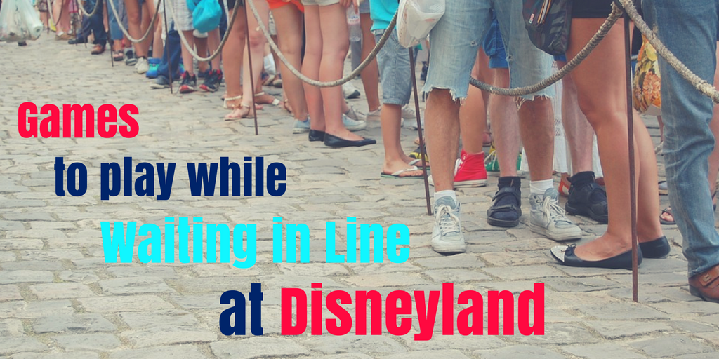 7 Games to Play while Waiting in Line at Disneyland